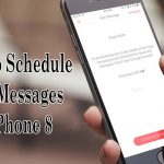 How to Schedule Text Messages on iPhone 8 Without Trouble