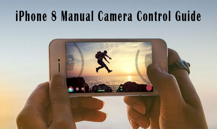 iphone 8 manual camera control